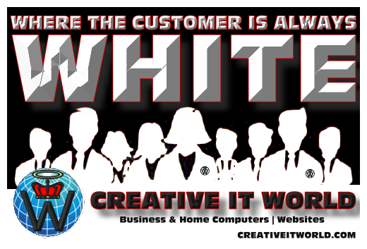Creative IT World - Where the Customer is Always White