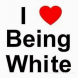 Proud to be White
