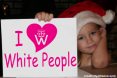 Little Girl: I HEART White People