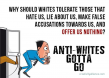 Anti-Whites Gotta Go
